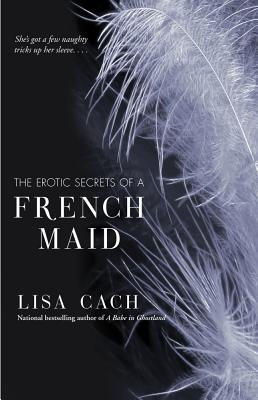 EROTIC SECRETS OF A FRENCH, TH, CACH, LISA