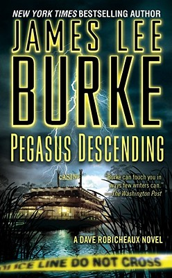Pegasus Descending: A Dave Robicheaux Novel, Burke, James Lee