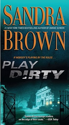 Play Dirty: A Novel, Sandra Brown