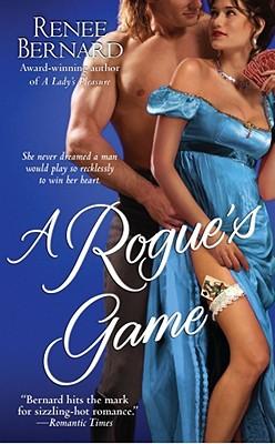A Rogue's Game (Mistress Trilogy), Renee Bernard