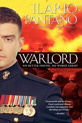 Warlord: No Better Friend, No Worse Enemy, Ilario Pantano, Malcolm McConnell