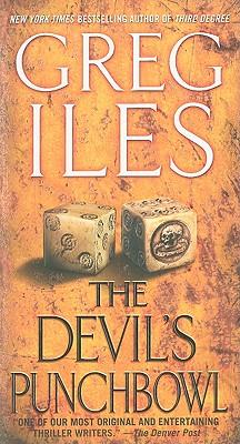 The Devil's Punchbowl: A Novel, GREG ILES