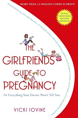 Image for Girlfriends' Guide to Pregnancy: or everything your doctor won't tell you