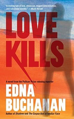 Love Kills: A Britt Montero Novel (Britt Montero Mysteries), EDNA BUCHANAN