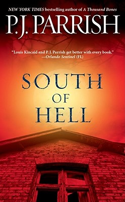 South of Hell (Louis Kincaid Mysteries), P.J. Parrish