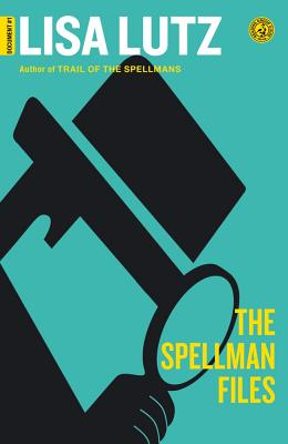 The Spellman Files: A Novel, Lisa Lutz