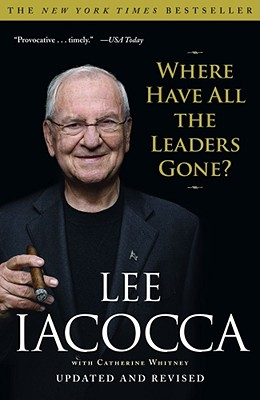 Where Have All the Leaders Gone?, Lee Iacocca