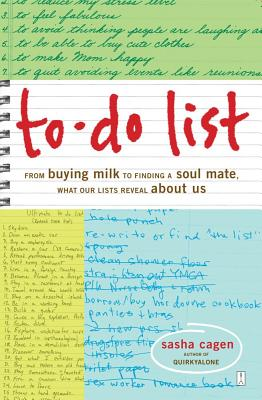 Image for To-Do List: From Buying Milk to Finding a Soul Mate, What Our Lists Reveal About