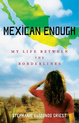 Image for Mexican Enough: My Life Between The Borderlines