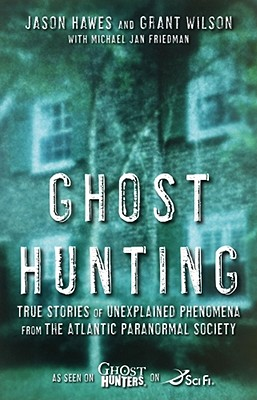 Image for Ghost Hunting: True Stories of Unexplained Phenomena from The Atlantic Paranormal Society