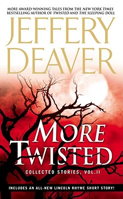 MORE TWISTED: COLLECTED STORIES OF JEFFE, JEFFERY DEAVER