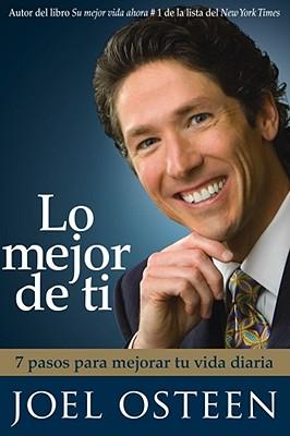 Image for Lo mejor de ti (Become a Better You): Siete pasos hacia la grandeza interior (Spanish Edition)