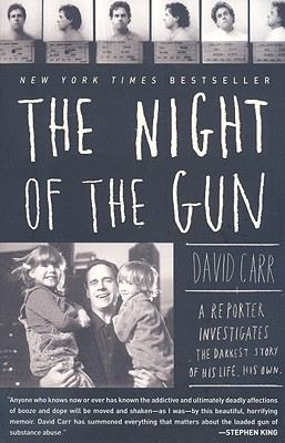 The Night of the Gun: A reporter investigates the darkest story of his life. His own., Carr, David
