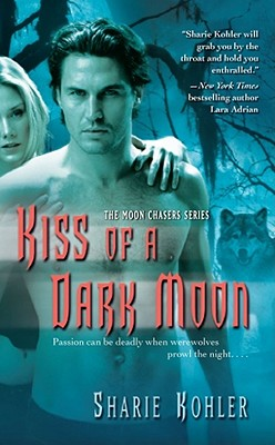 Image for Kiss of a Dark Moon (Moon Chasers, Book 2)