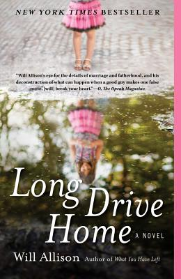 Long Drive Home: A Novel, Will Allison