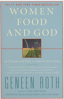 Image for Women Food and God: An Unexpected Path to Almost Everything