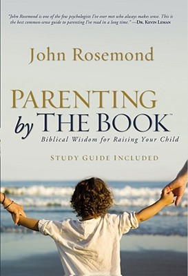 Image for Parenting by The Book: Biblical Wisdom for Raising Your Child