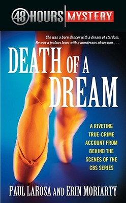 Death of a Dream (48 Hours Mystery), Paul LaRosa, Erin Moriarty