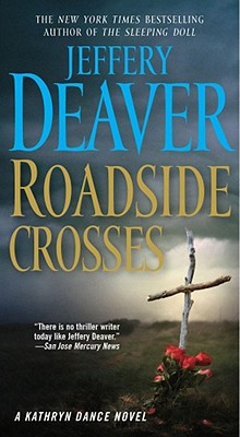 Roadside Crosses: A Kathryn Dance Novel, Jeffery Deaver