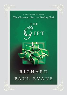 The Gift: A Novel, RICHARD PAUL EVANS