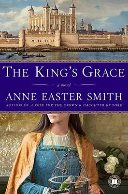 The King's Grace: A Novel, Smith, Anne Easter