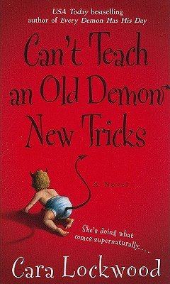 Can't Teach an Old Demon New Tricks, Cara Lockwood