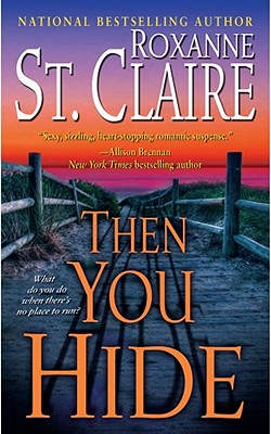 Then You Hide (The Bullet Catchers, Book 5), ROXANNE ST. CLAIRE