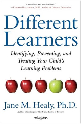 Image for Different Learners: Identifying, Preventing, and Treating Your Child's Learning Problems