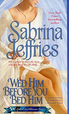 Wed Him Before You Bed Him (The School for Heiresses), SABRINA JEFFRIES