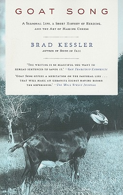 Image for Goat Song: A Seasonal Life, A Short History of Herding, and the Art of Making Cheese