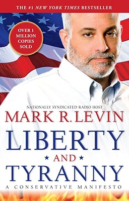 Image for Liberty and Tyranny: A Conservative Manifesto