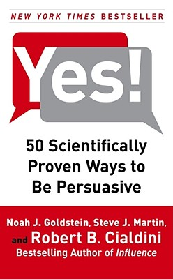 Image for Yes!: 50 Scientifically Proven Ways to Be Persuasive