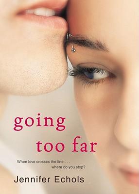 """Going Too Far, """"Echols, Jennifer"""""""