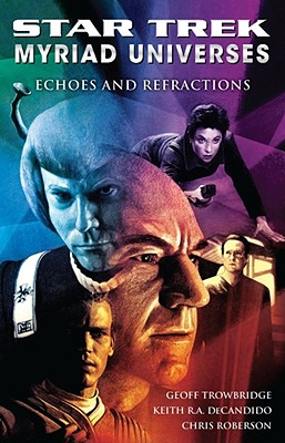Image for Star Trek: Myriad Universes: Echoes and Refractions (Bk. 2)