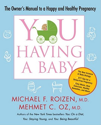 Image for YOU: Having a Baby: The Owner's Manual to a Happy and Healthy Pregnancy