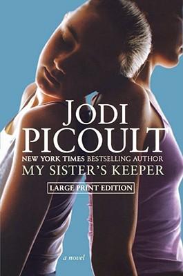 My Sister's Keeper: A Novel, Jodi Picoult