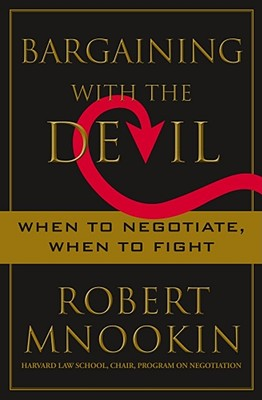 Image for Bargaining with the Devil: When to Negotiate, When to Fight
