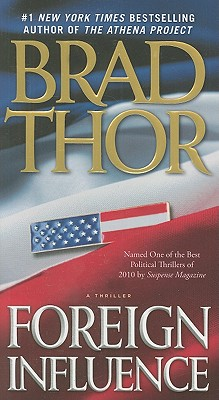 Foreign Influence: A Thriller (Scot Harvath), Brad Thor