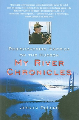 Image for My River Chronicles: Rediscovering America on the Hudson