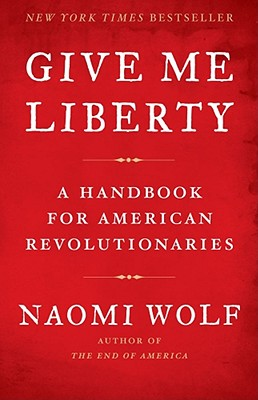 Image for Give Me Liberty: A Handbook for American Revolutionaries