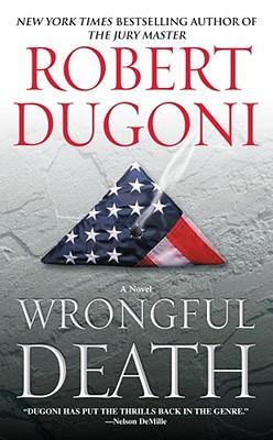Wrongful Death: A Novel, Robert Dugoni