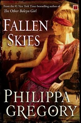 "Fallen Skies: A Novel, ""Gregory, Philippa"""