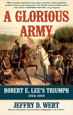 Image for A Glorious Army: Robert E. Lee's Triumph, 1862-1863