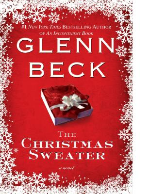 The Christmas Sweater, Beck, Glenn; Balfe, Kevin; Wright, Jason F.