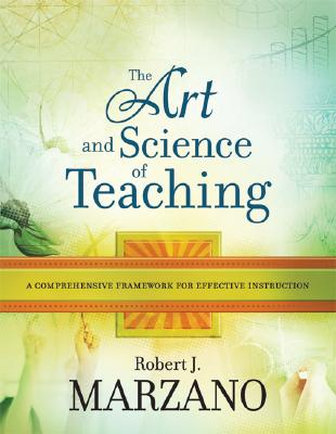 Image for The Art and Science of Teaching: A Comprehensive Framework for Effective Instruction (Professional Development)