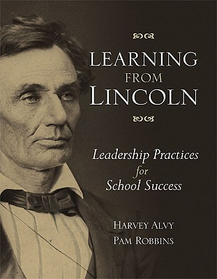 Image for Learning from Lincoln: Leadership Practices for School Success