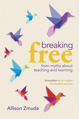 Image for Breaking Free from Myths About Teaching and Learning: Innovation as an Engine for Student Success