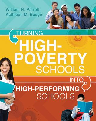 Turning High-Poverty Schools into High-Performing Schools, William H. Parrett and Kathleen M. Budge