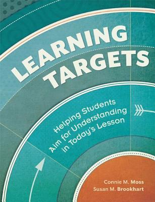 Image for Learning Targets: Helping Students Aim for Understanding in Today's Lesson