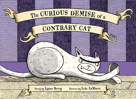 "The Curious Demise of a Contrary Cat, ""Berry, Lynne"""
